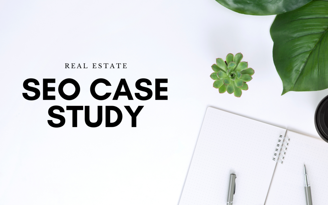SEO Case Study Real Estate Company
