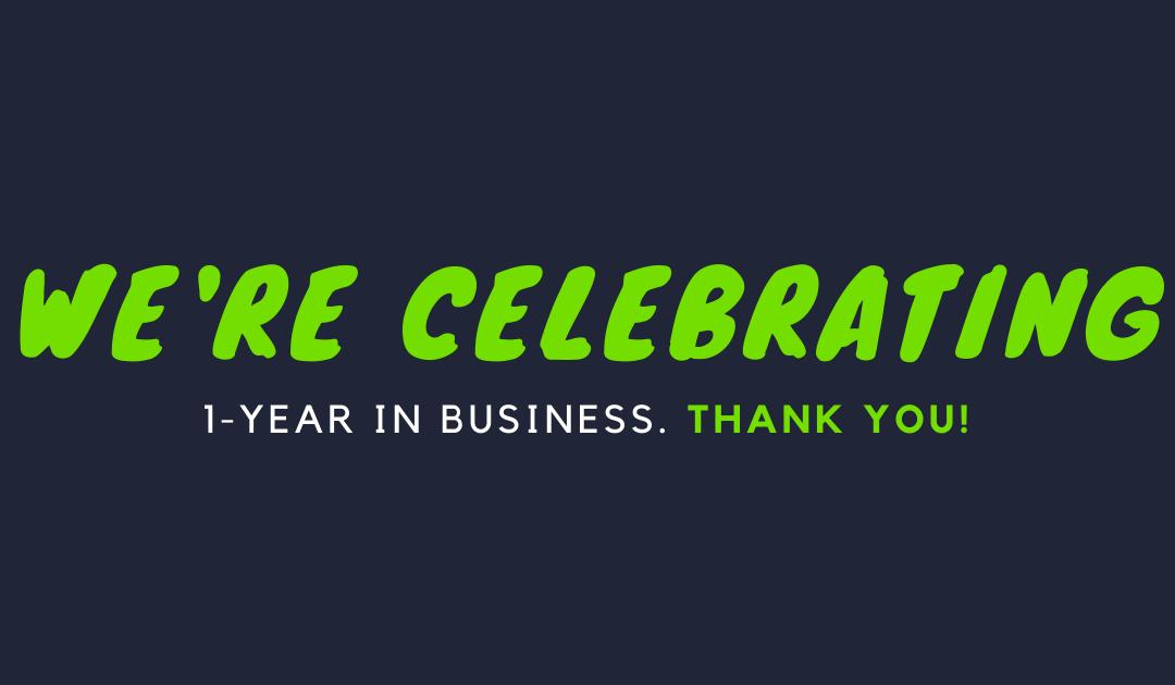 Company Milestone: 1- Year In Business